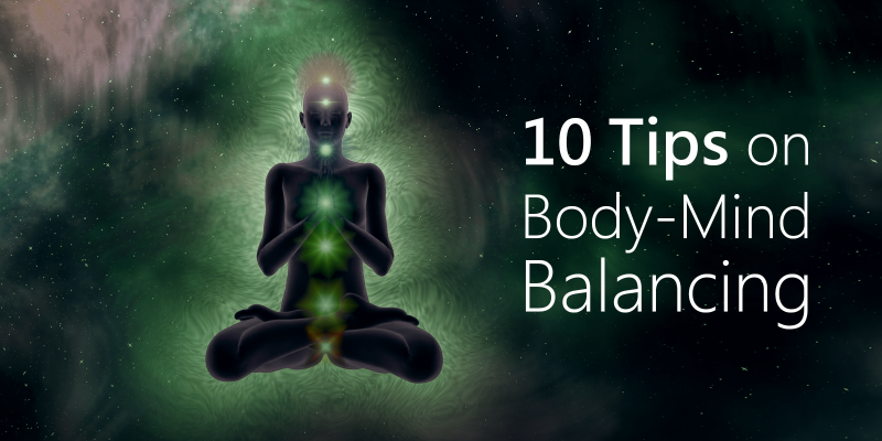 Ten Tips On Body-Mind Balancing