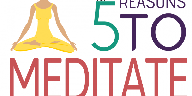 Top 5 Reason To Meditate Today