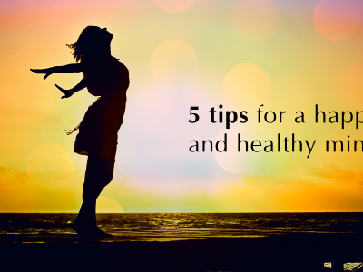 5 tips for a happy and healthy mind