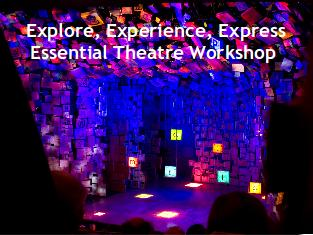 Explore, Experience, Express: Essential Theatre Workshop